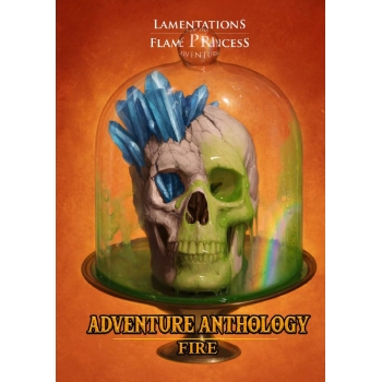 Adventure Anthology - Fire: Lamentations of the Flame Princess RPG -  Lamentations of Flame Prince